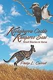 Kookaburra Cackle Kangaroo Scat, Philip L. Carroll, 1622128028
