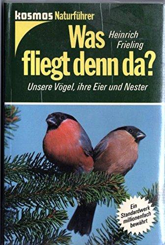 Was fliegt denn da? Unsere Vögel, ihre Eier und Nester