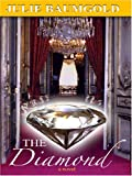 The Diamond, Julie Baumgold, 0786285893