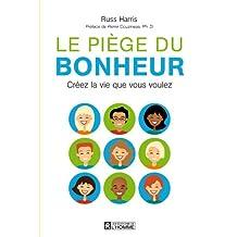 Le piège du bonheur: Créez la vie que vous voulez (French Edition)