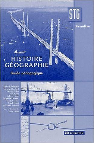 Télécharger en ligne Histoire Géographie 1e STG : Guide pédagogique pdf, epub