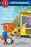 img - for Time for School, Little Dinosaur (Step into Reading) book / textbook / text book
