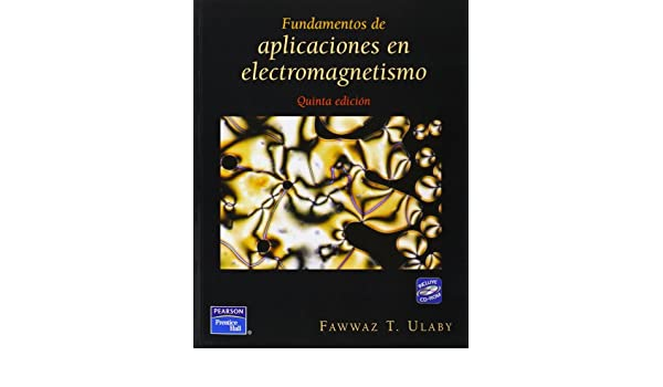 Fundamentos de Aplicaciones en Electromagnetismo, 5/ed. Incluye CD: ULABY: 9789702610557: Amazon.com: Books