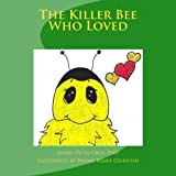 The Killer Bee Who Loved, Maria P., Maria De La Cruz,, 149426689X