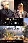 Les Dumas , le secret de Monte Cristo par Henry