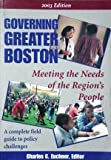Governing Greater Boston : Meeting the Needs of the Region's People, , 097184271X