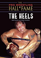 Pro Wrestling Hall of Fame, The: The Heels (Pro Wrestling Hall of Fame)