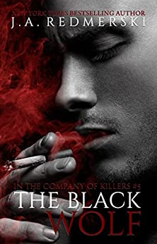 The Black Wolf (In the Company of Killers Book 5) by [Redmerski, J.A.]