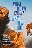 #9: What Did We Know? What Did We Do?: Making Decisions in Large Organizations