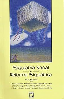 Psiquiatria social e reforma psiquiátrica por [Amarante, Paulo]