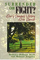 Surrender or Fight: One Woman's Victory over Cancer Paperback