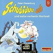 Schubiduu...uh - und seine verhexte Hochzeit (Schubiduu...uh 9) | Peter Riesenburg