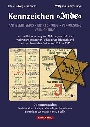 Kennzeichen »Jude«: Antisemitismus · Entrechtung · Verfolgung · Vernichtung