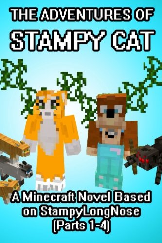 Buy The Adventures Of Stampy Cat A Minecraft Novel Based On Stampylongnose Book Online At