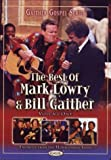 The Best of Mark Lowry & Bill Gaither: Volume One