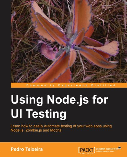 Using Node.js for UI Testing by Pedro Teixeira, Publisher : Packt Publishing