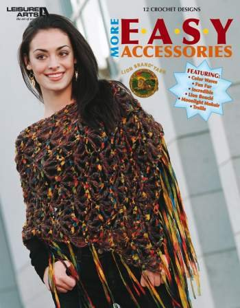 More Easy Accessories - Crochet Patterns by LEISURE ARTS