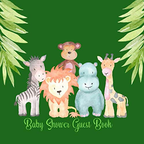 Baby Shower Guest Book: Jungle Safari Cute Animals, Sign in Welcome Baby Guestbook with Address, Predictions, Advice for Parents, Wishes, Bonus Photo & Gift Log -