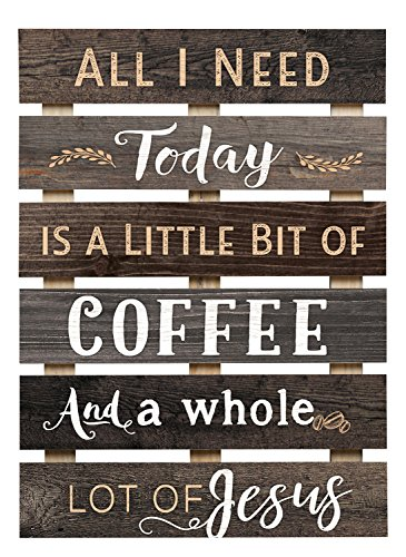 All I Need Is Coffee & Jesus Brown Distressedl Plaque Sign