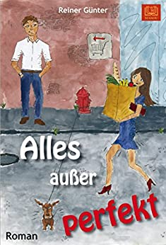 Alles außer perfekt (German Edition) by [Günter, Reiner]