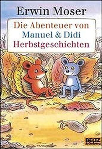 Die Abenteuer Von Manuel Didi Herbstgeschichten Vierfarbige