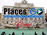 Places To Go - Rome, Italy