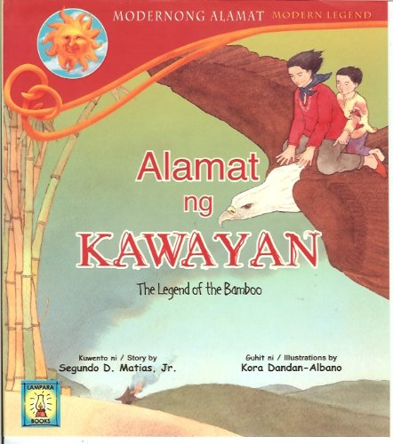 Alamat Ng Kawayan The Legend Of Bamboo Modernong Modern Jr Segundo D Matias Kora Dandan Albano 9789715182959 Amazon Books