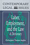 img - for Labor, Employment, and the Law: A Dictionary (Contemporary Legal Issues) book / textbook / text book
