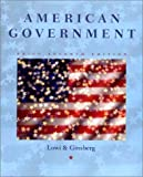 American Government, Theodore J. Lowi and Benjamin Ginsberg, 0393978230