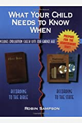 What Your Child Needs to Know When: According to the Bible, According to the State: with Evaluation Check Lists for Grades K-8 Paperback