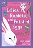 Lilies, Rabbits, and Painted Eggs, Edna Barth, 0618096485