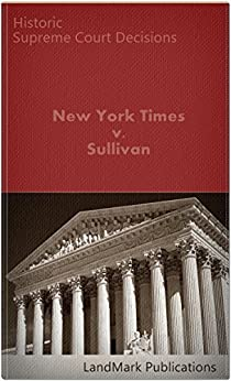 new york times vs sullivan 376 u 254 1964 New york times co v sullivan, 376 us 254 (1964)  represented our new york affiliate, to mcconnell v fec, 540 us 93 (2003), where the aclu was both.