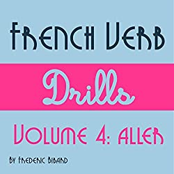 French Verb Drills Featuring the Verb Aller