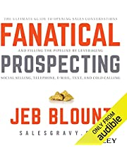 Fanatical Prospecting: The Ultimate Guide for Starting Sales Conversations and Filling the Pipeline by Leveraging Social Selling, Telephone, E-Mail, and Cold Calling