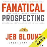 Fanatical Prospecting: The Ultimate Guide for