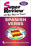 Spanish Verbs, Research & Education Association Editors and Ricardo Uribe, 0878914218