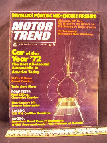 1972 72 Febuary MOTOR TREND\ Magazine (Features: Test Reports on Ford LTD, Chevrolet Caprice, 1930 V16 Cadillac Roadster, Bronco vs. Blazer, Amerian Jensen Interceptor III, & Mustang 2600 -