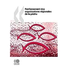 Renforcement des organisations régionales de la pêche (AGRICULTURE ET) (French Edition)