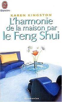 L'harmonie de la maison par le Feng Shui par Kingston