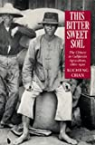 This Bittersweet Soil: The Chinese in California Agriculture, 1860-1910