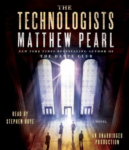 By Matthew Pearl - The Technologists: A Novel (Unabridged) (2012-03-07) [Audio CD] pdf
