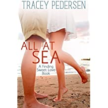All At Sea: Finding Sweet Love (Finding Sweet Love Series Book 1)