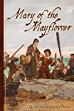Mary of the Mayflower, Diane Stevenson Stone, 0989552306