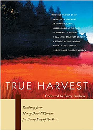 Book True Harvest: Readings From Henry David Thoreau For Every Day Of The Year