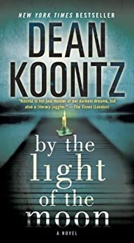 By the Light of the Moon: A Novel by [Koontz, Dean]