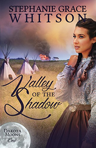 Valley of the Shadow (Dakota Moons Book 1) by [Whitson, Stephanie Grace]