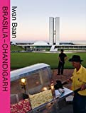 img - for Brasilia - Chandigarh Living With Modernity book / textbook / text book