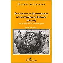 Archéologie et anthropologie  nécropole de kapanda