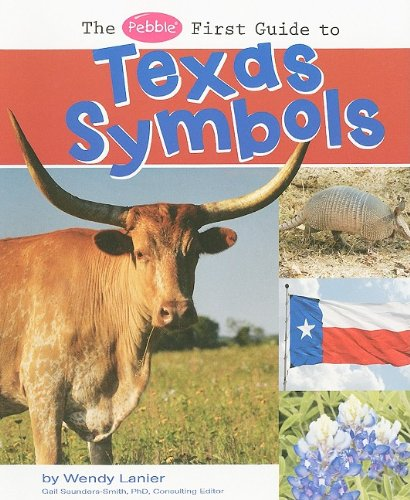 The Pebble First Guide to Texas Symbols (Pebble First Guides) (Texas State Symbols)