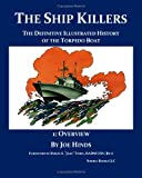 The Definitive Illustrated History of the Torpedo Boat - Volume I, Overview, Joe Hinds, 1934840599